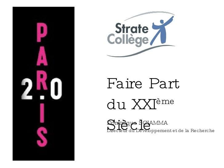 Faire Part du XXI ème  Siècle Dominique SCIAMMA Directeur du Développement et de la Recherche