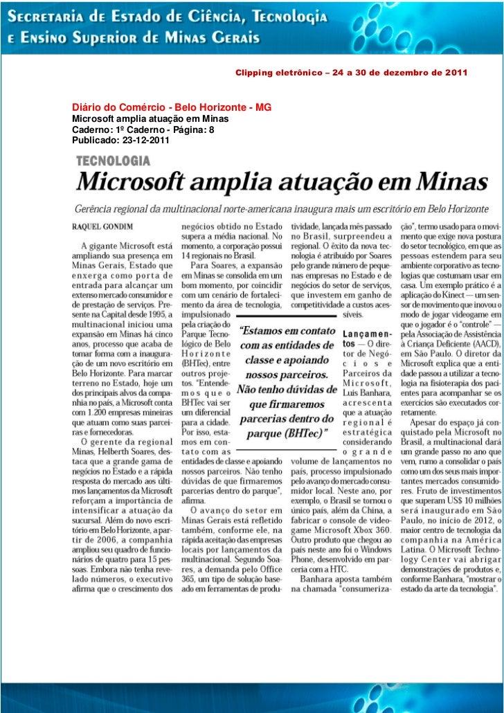 Clipping eletrônico – 24 a 30 de dezembro de 2011Diário do Comércio - Belo Horizonte - MGMicrosoft amplia atuação em Minas...