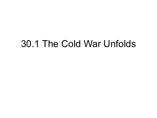 30.1 the cold war unfolds