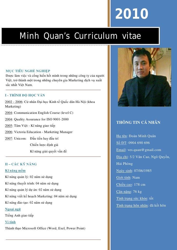 2010          Minh Quan's Curriculum vitaeMỤC TIÊU NGHỀ NGHIỆPĐược làm việc và cống hiến hết mình trong những công ty của ...