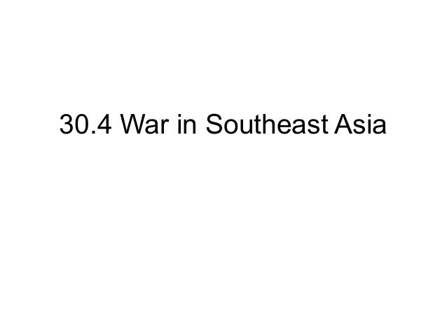 30.4 War in Southeast Asia