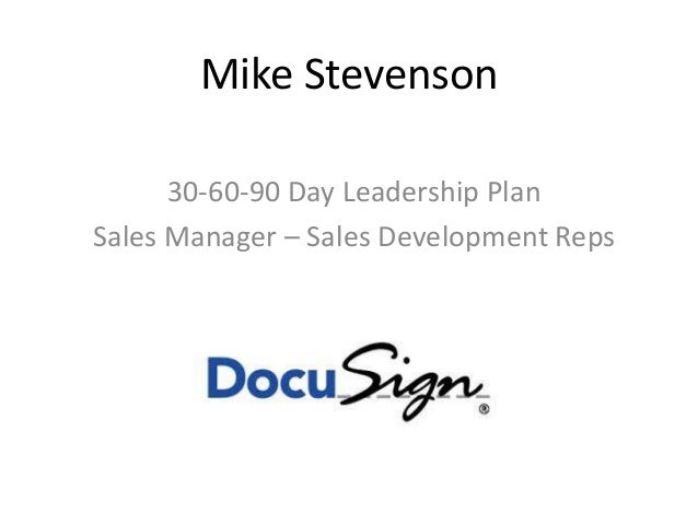 Mike Stevenson 30-60-90 Day Leadership Plan Sales Manager – Sales Development Reps