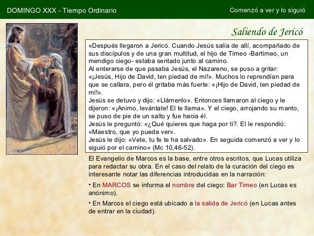 DOMINGO XXX - Tiempo Ordinario                                         Comenzó a ver y lo siguió                          ...