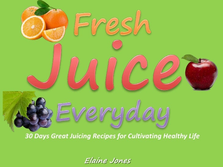 Cover30 Days Great Juicing Recipes for Cultivating Healthy Life                   Elaine Jones