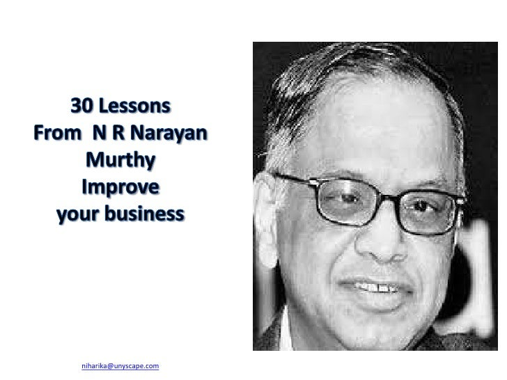 30 Lessons From  N R Narayan Murthy Improve your businessniharika@unyscape.com<br />