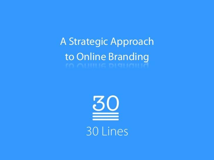Online Branding Seminar, 10-10-08 :: 30 Lines
