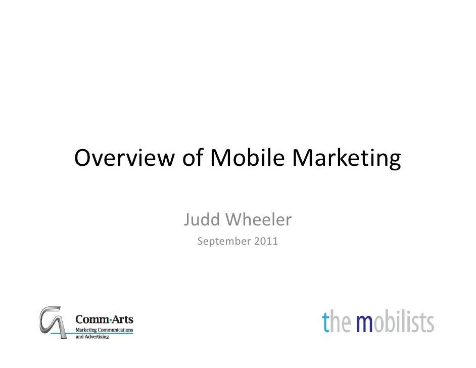 OverviewofMobileMarketingOverview of Mobile Marketing         JuddWheeler          September2011