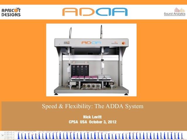 Speed & Flexibility: The ADDA System               Nick Levitt         CPSA USA October 3, 2012