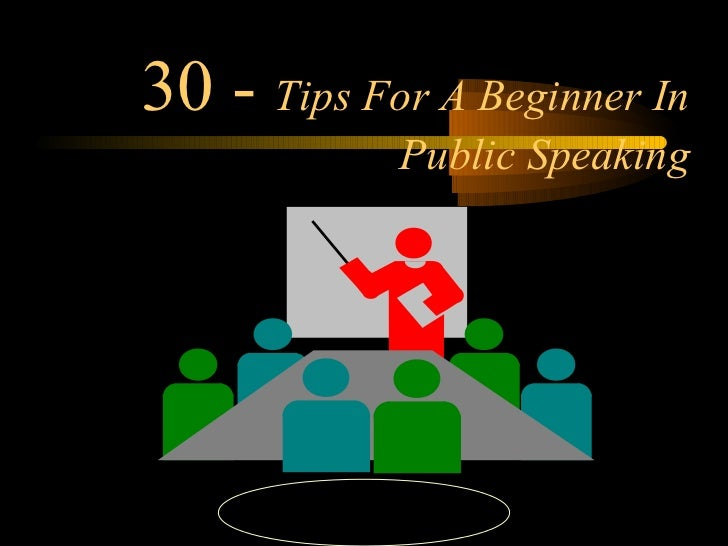 30 - Tips For A Beginner In               Public Speaking     PRESENTATION BY T.S.P.JWALAPATHI                         1