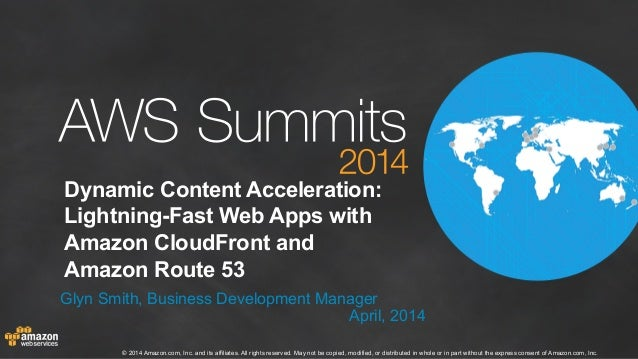 AWS Summit London 2014 | Dynamic Content Acceleration (300)