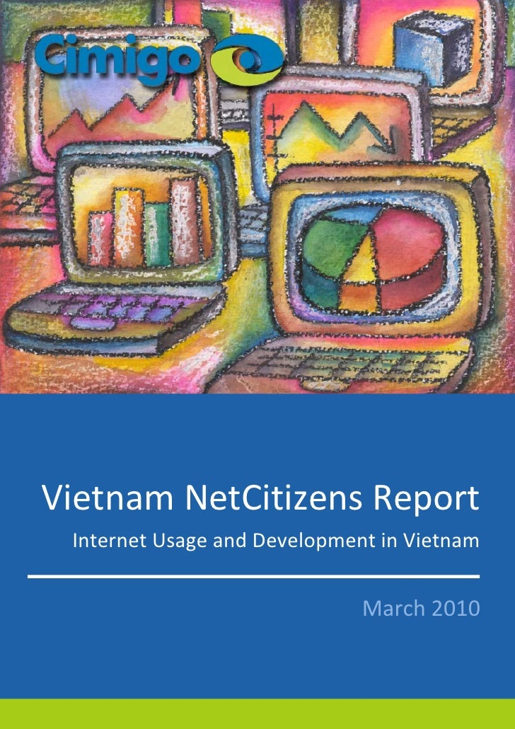 Vietnam NetCitizens Report  Internet Usage and Development in Vietnam                                 March 2010