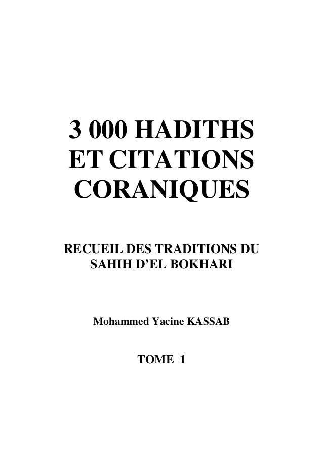 3 000 HADITHSET CITATIONSCORANIQUESRECUEIL DES TRADITIONS DUSAHIH D'EL BOKHARIMohammed Yacine KASSABTOME 1