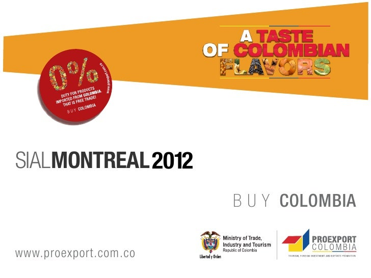 .SIALMONTREAL 2012                       B U Y COLOMBIAwww.proexport.com.co