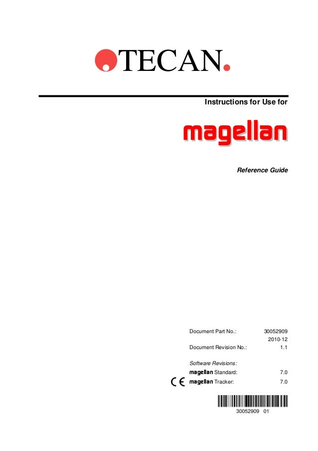 TECAN Instructions for Use for  magellan Reference Guide  Document Part No.: Document Revision No.:  30052909 2010-12 1.1 ...