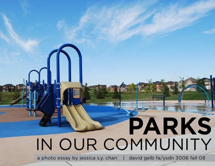 PARKS IN OUR COMMUNITY a photo essay by jessica s.y. chan   | david gelb fa/ysdn 3006 fall 08
