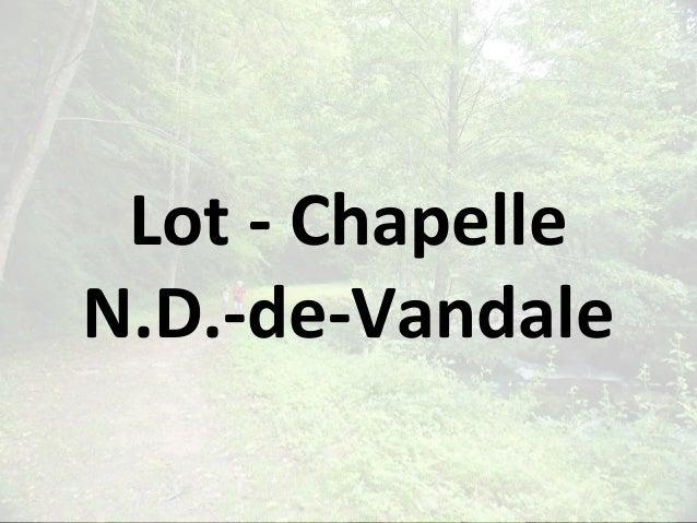 Lot - Chapelle N.D.-de-Vandale