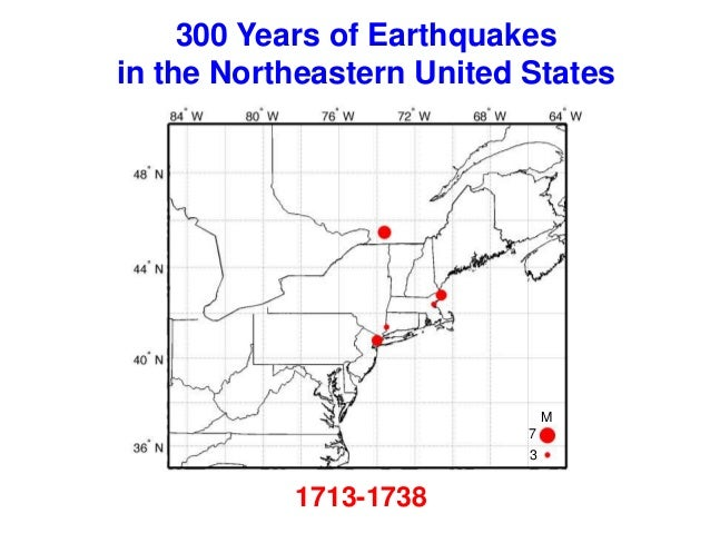 1713-1738300 Years of Earthquakesin the Northeastern United StatesM73