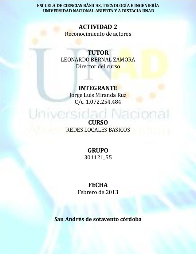 ESCUELA DE CIENCIAS BÁSICAS, TECNOLOGÍA E INGENIERÍA  UNIVERSIDAD NACIONAL ABIERTA Y A DISTACIA UNAD                 ACTIV...