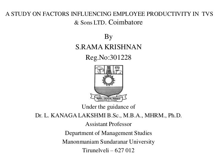 A STUDY ON FACTORS INFLUENCING EMPLOYEE PRODUCTIVITY IN TVS                    & Sons LTD. Coimbatore                     ...