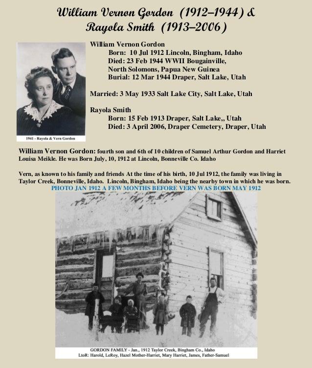 William Vernon Gordon (1912–1944) & Rayola Smith (1913–2006) William Vernon Gordon Born: 10 Jul 1912 Lincoln, Bingham, Ida...