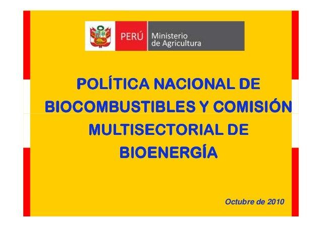 POLÍTICA NACIONAL DEPOLÍTICA NACIONAL DEPOLÍTICA NACIONAL DEPOLÍTICA NACIONAL DE BIOCOMBUSTIBLES Y COMISIÓNBIOCOMBUSTIBLES...