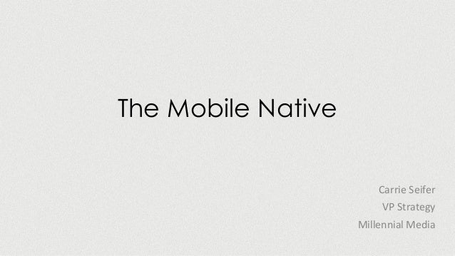 Carrie Seifer of Millennial Media - The Mobile Native at SIC2013