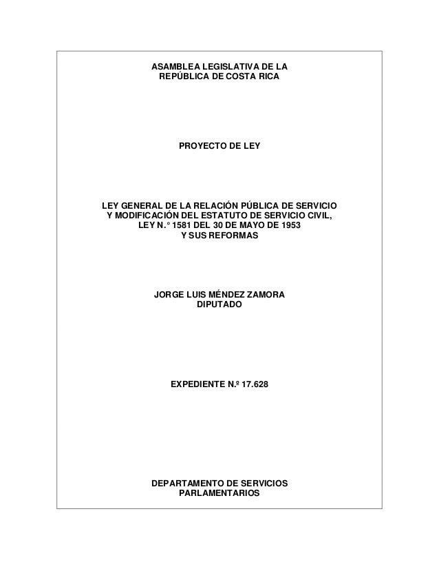 ASAMBLEA LEGISLATIVA DE LA          REPÚBLICA DE COSTA RICA               PROYECTO DE LEYLEY GENERAL DE LA RELACIÓN PÚBLIC...