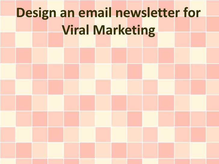 Design an email newsletter for Viral Marketing