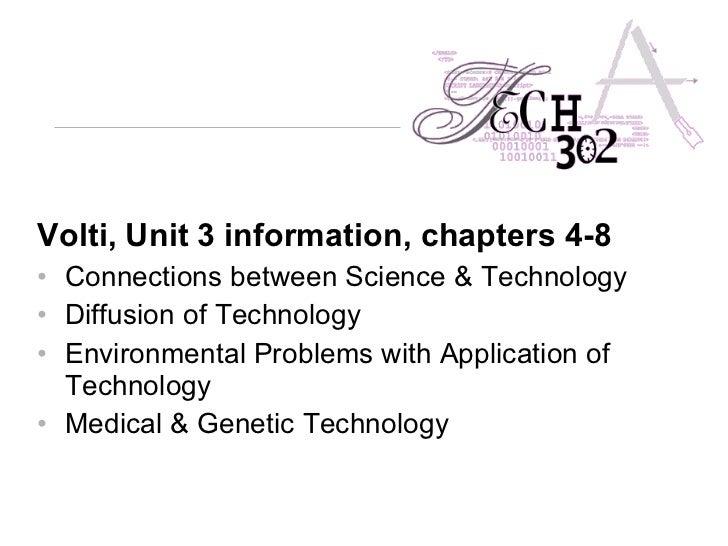 <ul><li>Volti, Unit 3 information, chapters 4-8   </li></ul><ul><li>Connections between Science & Technology </li></ul><ul...