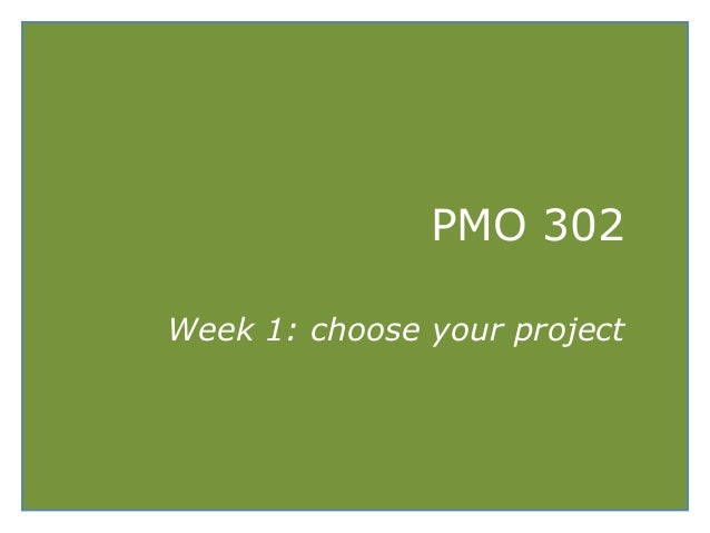 PMO 302 Week 1: choose your project