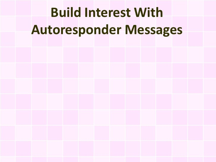 Build Interest WithAutoresponder Messages