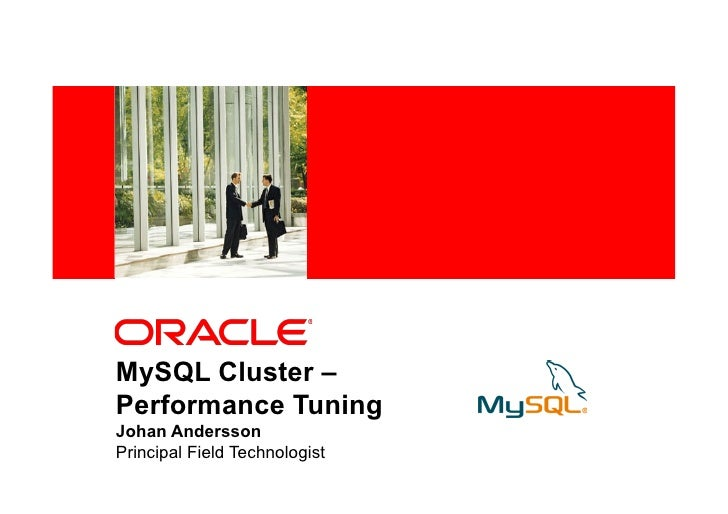 <Insert Picture Here>MySQL Cluster –Performance TuningJohan AnderssonPrincipal Field Technologist