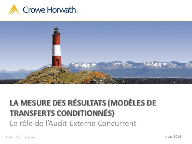 Audit   Tax   Advisory LA MESURE DES RÉSULTATS (MODÈLES DE TRANSFERTS CONDITIONNÉS) Le rôle de l'Audit Externe Concurrent ...