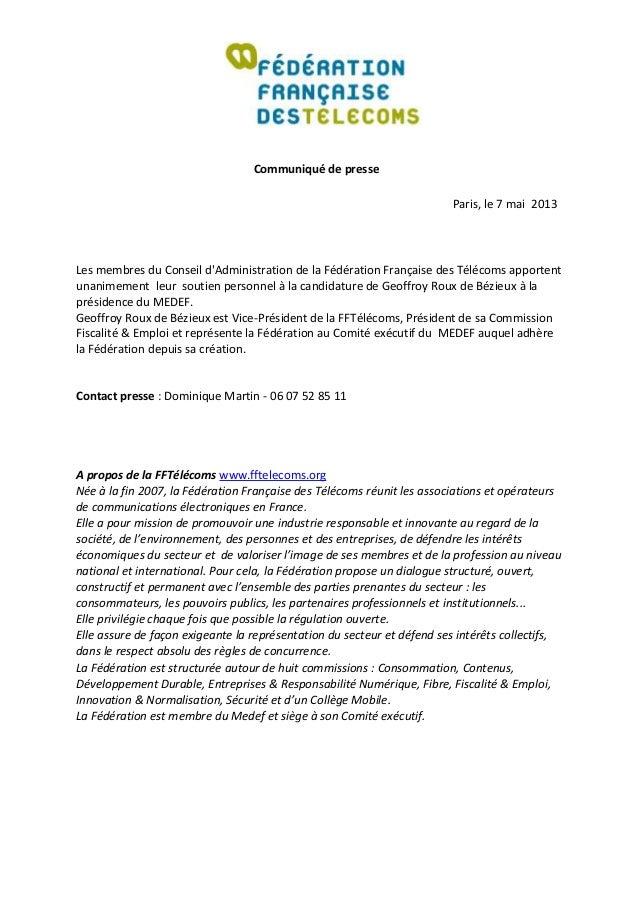 Communiqué de presseParis, le 7 mai 2013Les membres du Conseil dAdministration de la Fédération Française des Télécoms app...