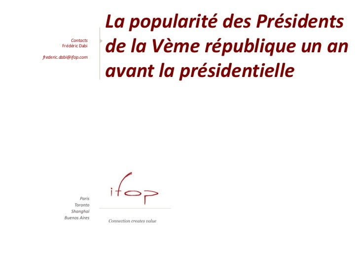 La popularité des Présidents                         de la Vème république un an             Contacts         Frédéric Dab...