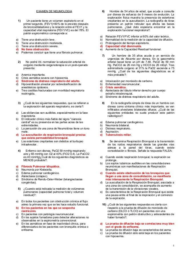 EXAMEN DE NEUMOLOGIA 1) Un paciente tiene un volumen espiratorio en el primer segundo, (FEV1)<60% de lo previsto después d...
