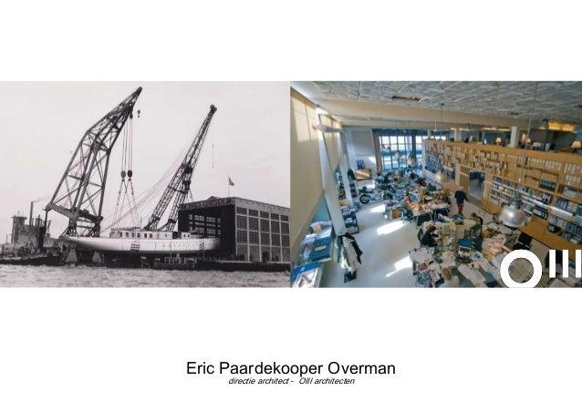 Eric Paardekooper Overman directie architect - OIII architecten