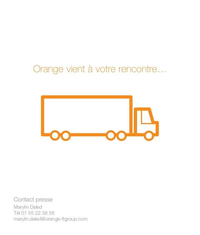 introduction Orange vient à votre rencontre… Contact presse Marylin Daled Tél 01 55 22 36 56 marylin.daled@orange-ftgroup....