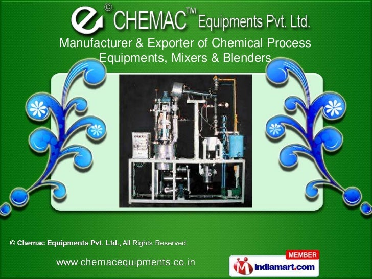 Manufacturer & Exporter of Chemical Process      Equipments, Mixers & Blenders