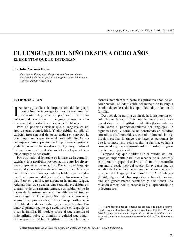 Rev. Logop., Fon., Audiol., vol. VII, n.º 2 (93-103), 1987EL LENGUAJE DEL NIÑO DE SEIS A OCHO AÑOSELEMENTOS QUE LO INTEGRA...