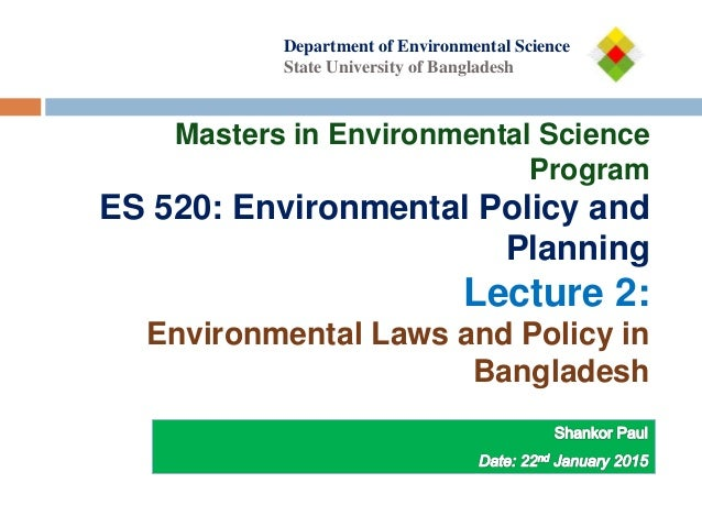 environmental policy of bangladesh In bangladesh, seeding is traditionally by wild post larval and juvenile shrimps,  the government adopted a national environment policy for the protection,.