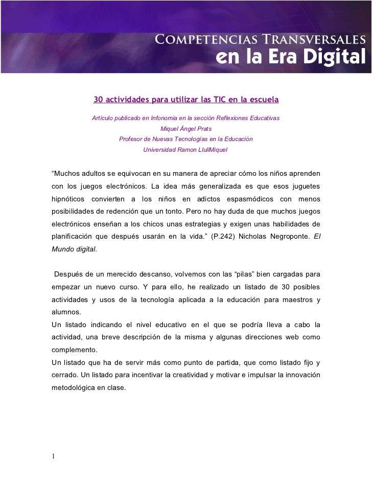 30 actividades para utilizar las TIC en la escuela            Artículo publicado en Infonomia en la sección Reflexiones Ed...
