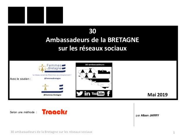30 Ambassadeurs de la BRETAGNE sur les réseaux sociaux 30 ambassadeurs de la Bretagne sur les réseaux sociaux 1 par Alban ...