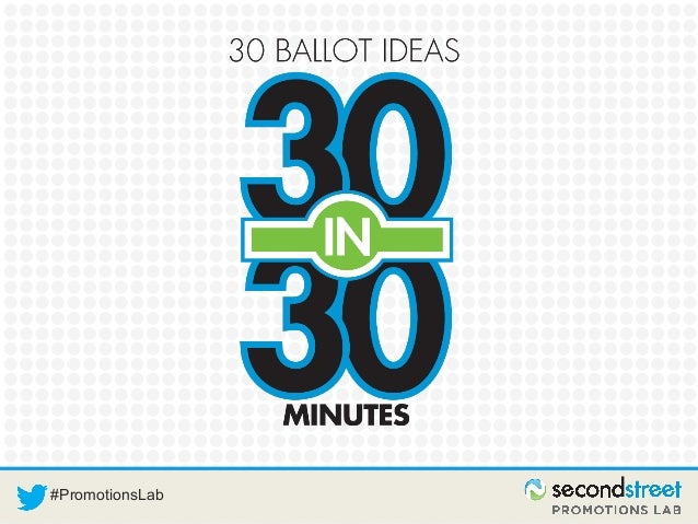30 Ballot Ideas in 30 Minutes