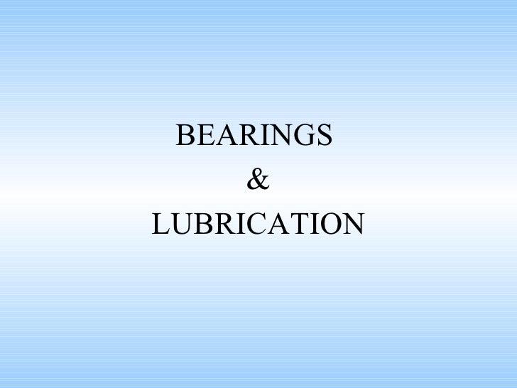 BEARINGS  & LUBRICATION