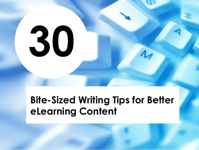 30Bite-Sized Writing Tips for BettereLearning Content