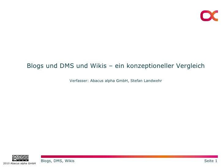 Blogs und DMS und Wikis – ein konzeptioneller Vergleich Verfasser: Abacus alpha GmbH, Stefan Landwehr