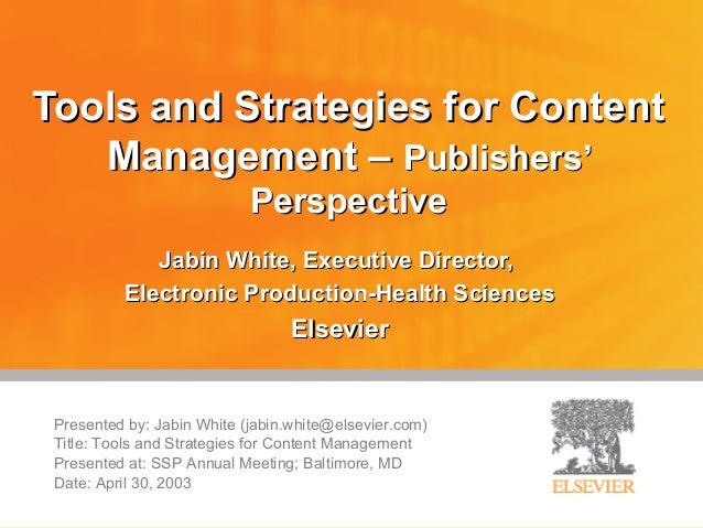 Tools and Strategies for Content   Management – Publishers'                            Perspective             Jabin White...