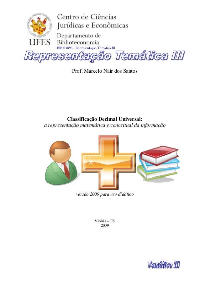 BIB 03896 Representação Temática III         03896–              Prof. Marcelo Nair dos Santos          Classificação Deci...