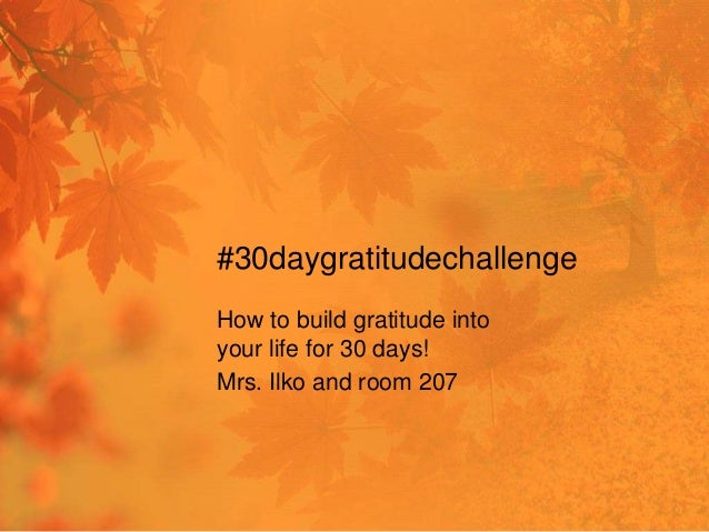 #30daygratitudechallenge How to build gratitude into your life for 30 days! Mrs. Ilko and room 207